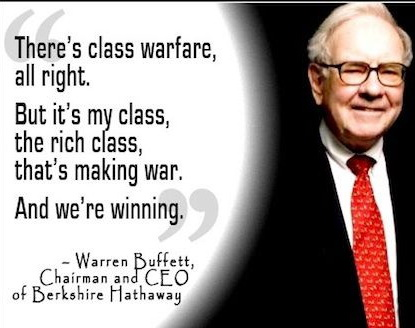 warren bugget - there's class warfare alright, and it's my class that's winning