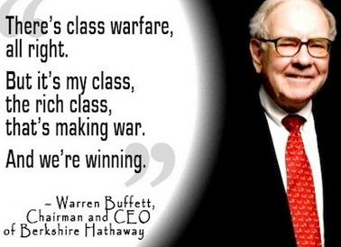 warren buffet - there's a class war alright and it's my class that's wining