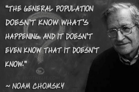 Chomsky = most people don't know anything, and don't know they don't know