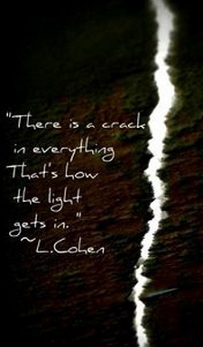 Cohen - there's crack in everything that's how the light gets in