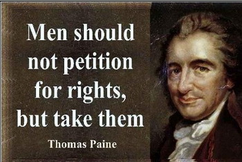one should not petition for rights, one should take them.