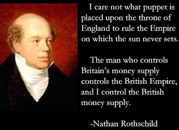rothschild - it matters not who sits on the throne - the man who controls the money rules