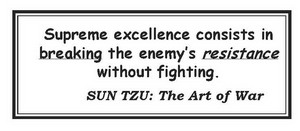 Sun Tzu quote, break the enemy's resistance without fighting