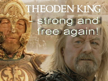 theoden king, strong and free again