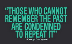 Santayan quote - those who do not learn history are doomed to repeat it